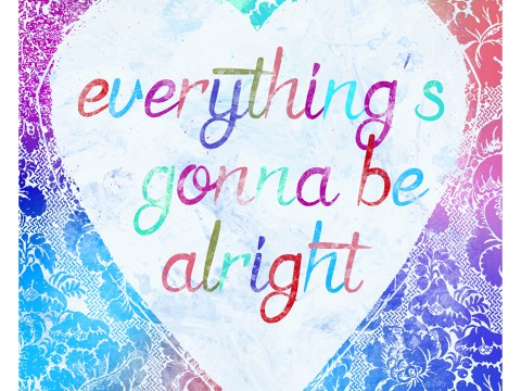 Everything's gonna be alright